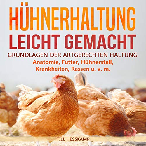 Hühnerhaltung leicht gemacht: Grundlagen der artgerechten Haltung Titelbild