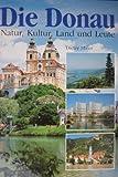 Die Donau Natur, Kultur, Land und Leute (German Edition)
