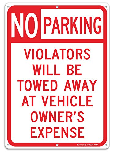 No Parking Sign, Violators Will Be Towed Away at Vehicle Owners Expense, 14 X 10 Reflective .40 Rust Free Aluminum, UV Protected, Weather Resistant, Waterproof, Durable Ink,Easy to Mount