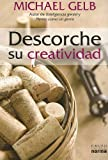 Descorche su Creatividad = Uncork Your Creative Juices