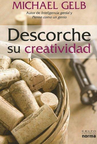 Descorche su Creatividad = Uncork Your Creative Juices