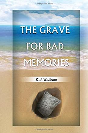 The Grave for Bad Memories
