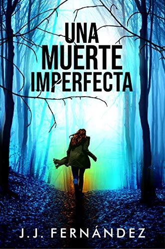 Una muerte imperfecta: Thriller Psicológico | Misterio | Suspense | Intriga | Amor