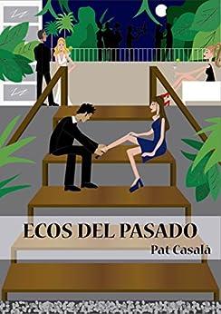 Ecos del Pasado (Spanish Edition) by [Pat Casalà, Ana Martínez Vilaseca]