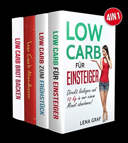 Low Carb für Einsteiger | Low Carb zum Frühstück | Low Carb Abendessen | Low Carb Brot: Dank kohlenhydratreduzierter Ernährung zum Wunschgewicht (4in1)