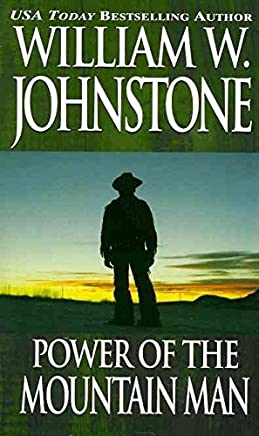 [Power of the Mountain Man] (By (author) William W Johnstone) [published: February, 2012]