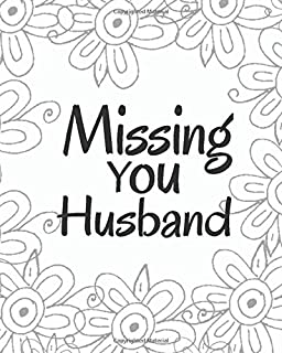 Missing You Husband: Lined Journal Notebook For Missing You After Death | Journal Memory Book for Husband after Death - I ...