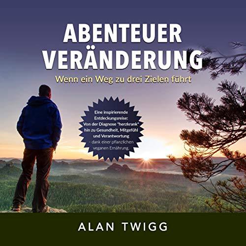 Abenteuer Veränderung: Wenn ein Weg zu drei Zielen führt Titelbild