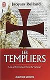Les templiers - Les archives secrètes du Vatican
