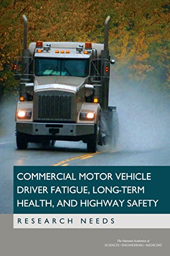 Commercial Motor Vehicle Driver Fatigue, Long-Term Health, and Highway Safety: Research Needs (English Edition)