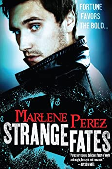 Strange Fates (Nyx Fortuna series Book 1) by [Marlene Perez]
