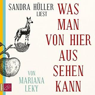 Was man von hier aus sehen kann                   Autor:                                                                                                                                 Mariana Leky                               Sprecher:                                                                                                                                 Sandra Hüller                      Spieldauer: 8 Std. und 2 Min.     2.835 Bewertungen     Gesamt 4,7