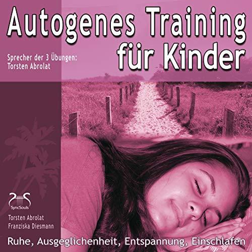 Autogenes Training für Kinder - Ruhe, Ausgeglichenheit, Entspannung, Einschlafen