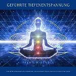 Geführte Tiefenentspannung für mehr Lebensfreude, Harmonie, Gelassenheit, Ruhe und Leichtigkeit im Leben