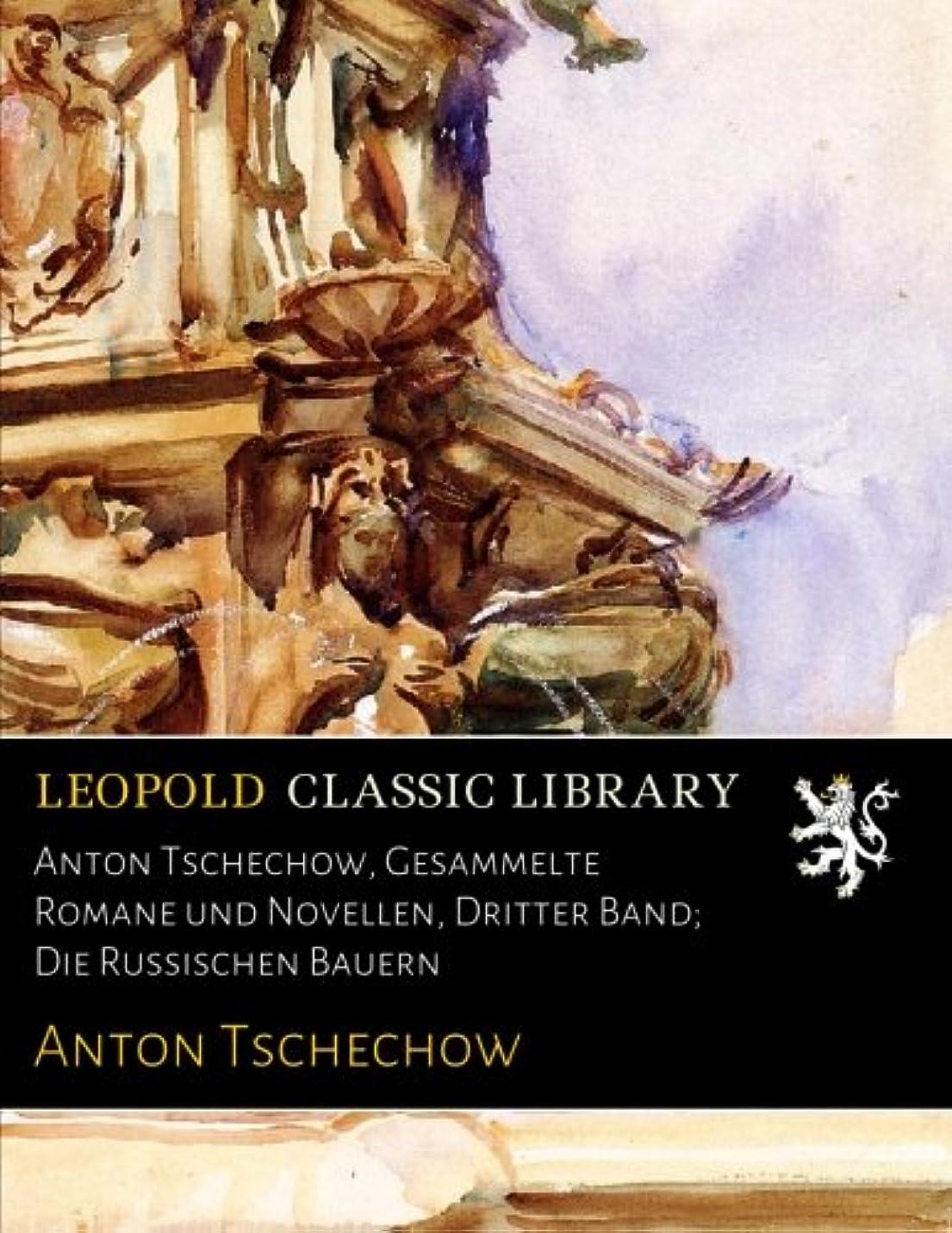 オーバーヘッド腸天才Anton Tschechow, Gesammelte Romane und Novellen, Dritter Band; Die Russischen Bauern