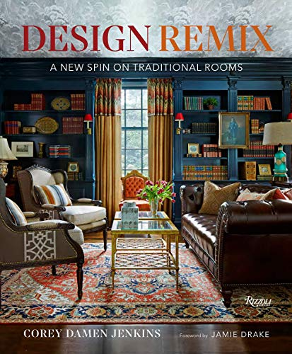 Compare Textbook Prices for Design Remix: A New Spin on Traditional Rooms  ISBN 9780847869732 by Jenkins, Corey Damen,Drake, Jamie
