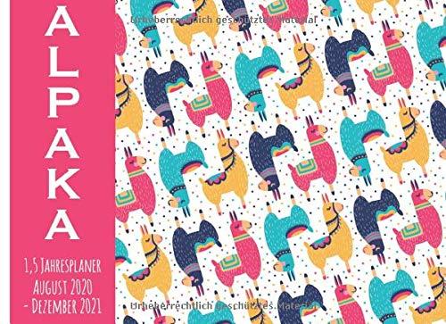 Alpaca 1,5-Jahresplaner: August 2020 - Dezember 2021 I Der ultimative Kalender I Inklusive Tagesplaner I Vorsätze & Zielsetzung I Mini Tagebuch I Zitate I Gesundheit I Finanzen I Adressbuch