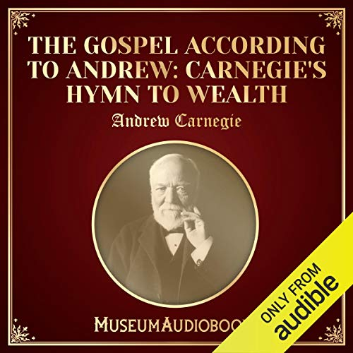 The Gospel According to Andrew: Carnegie's Hymn to Wealth audiobook cover art