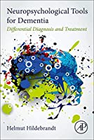 Neuropsychological Tools for Dementia: Differential Diagnosis and Treatment