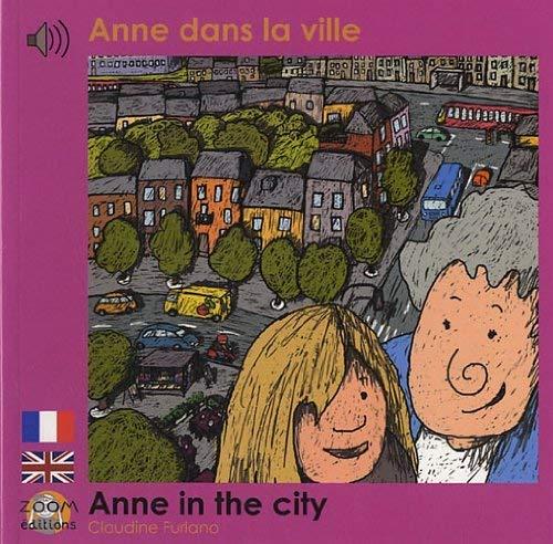 Anne dans la ville: Edition billingue français-anglais