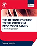 The Designer's Guide to the Cortex-M Processor Family: A Tutorial Approach (English Edition)