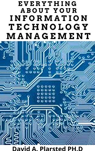 EVERYTHING ABOUT YOUR INFORMATION TECHNOLOGY MANAGEMENT (English Edition)