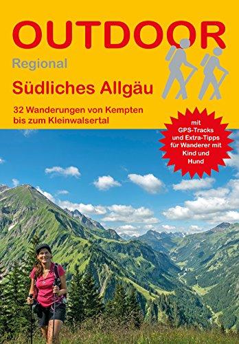Südliches Allgäu: 32 Wanderungen von Kempten bis zum Kleinwalsertal (Outdoor Regional)