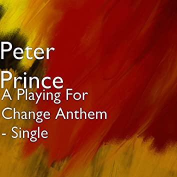 A Playing for Change Anthem Written by Tom Powley