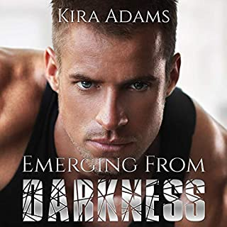 Emerging from Darkness     Darkness Falls, Book Two              By:                                                                                                                                 Kira Adams                               Narrated by:                                                                                                                                 John York                      Length: 5 hrs and 17 mins     2 ratings     Overall 5.0