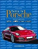 Tutte le Porsche. Edizione aggiornata