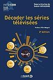 Décoder les séries télévisées (INFO&COM) (French Edition)