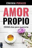 AMOR PROPIO: 29000 días para quererte (Desarrollo personal, autoayuda y superación)