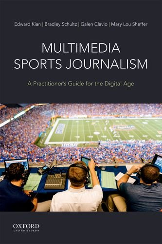Compare Textbook Prices for Multimedia Sports Journalism: A Practitioner's Guide for the Digital Age 1 Edition ISBN 9780190635633 by Kian, Dr. Edward,Schultz, Dr. Bradley,Clavio, Dr. Galen,Sheffer, Dr. Mary Lou