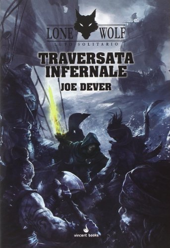 Traversata infernale. Lupo Solitario. Serie Kai: 2 Copertina rigida – 3 feb 2014: Vol. 2