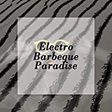 2020 Electro Barbeque Paradise