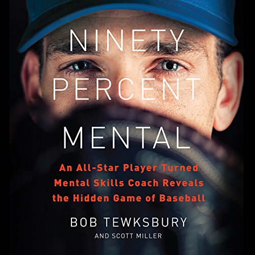 Ninety Percent Mental                   By:                                                                                                                                 Bob Tewksbury,                                                                                        Scott Miller                               Narrated by:                                                                                                                                 Bob Tewksbury                      Length: 7 hrs and 55 mins     137 ratings     Overall 4.5