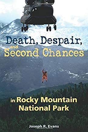 Death, Despair, and Second Chances in Rocky Mountain National Park by Joseph R. Evans (2010-06-28)