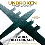 Unbroken     A World War II Story of Survival, Resilience, and Redemption              By:                                                                                                                                 Laura Hillenbrand                               Narrated by:                                                                                                                                 Edward Herrmann                      Length: 13 hrs and 56 mins     40,989 ratings     Overall 4.7