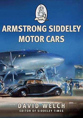 Welch, D: Armstrong Siddeley Motor Cars