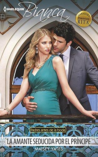 La amante seducida por el príncipe (Harlequin Bianca (Spanish)) (Spanish Edition)