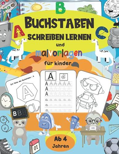 Buchstaben Schreiben Lernen: Vorschule Übungshefte Ab 4 Jahren, Für Junge Und Mädchen, in Kindergarten, Vorschule und Grundschule .