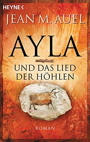 Ayla und das Lied der Höhlen: Roman (Ayla - Die Kinder der Erde 6)