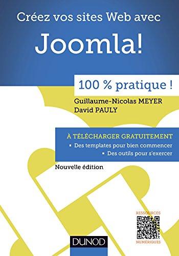 Créez votre site web avec Joomla! - 100 % pratique Nouvelle édition (French Edition)