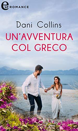 Un'avventura col greco (eLit) (Makricosta Dynasty Vol. 3) di [Dani Collins]