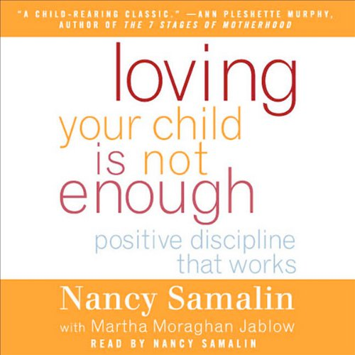 Loving Your Child Is Not Enough audiobook cover art