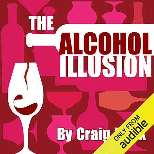 The Alcohol Illusion audiobook cover art