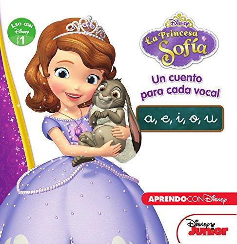 Princesa Sofía. Un cuento para cada vocal: a, e, i, o, u (Leo con Disney - Nivel 1)