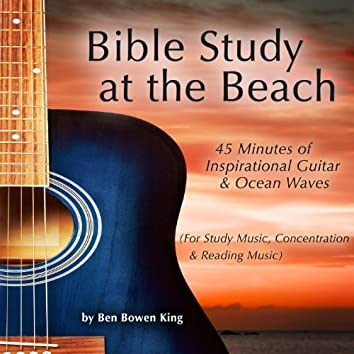 Bible Study at the Beach: 45 Minutes of Inspirational Guitar & Ocean Waves (Reading, Study Music & Focus)