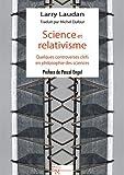 Science et relativisme - Quelques controverses clefs en philosophie des sciences