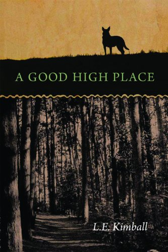 A Good High Place (Switchgrass Books) by [L.E. Kimball]